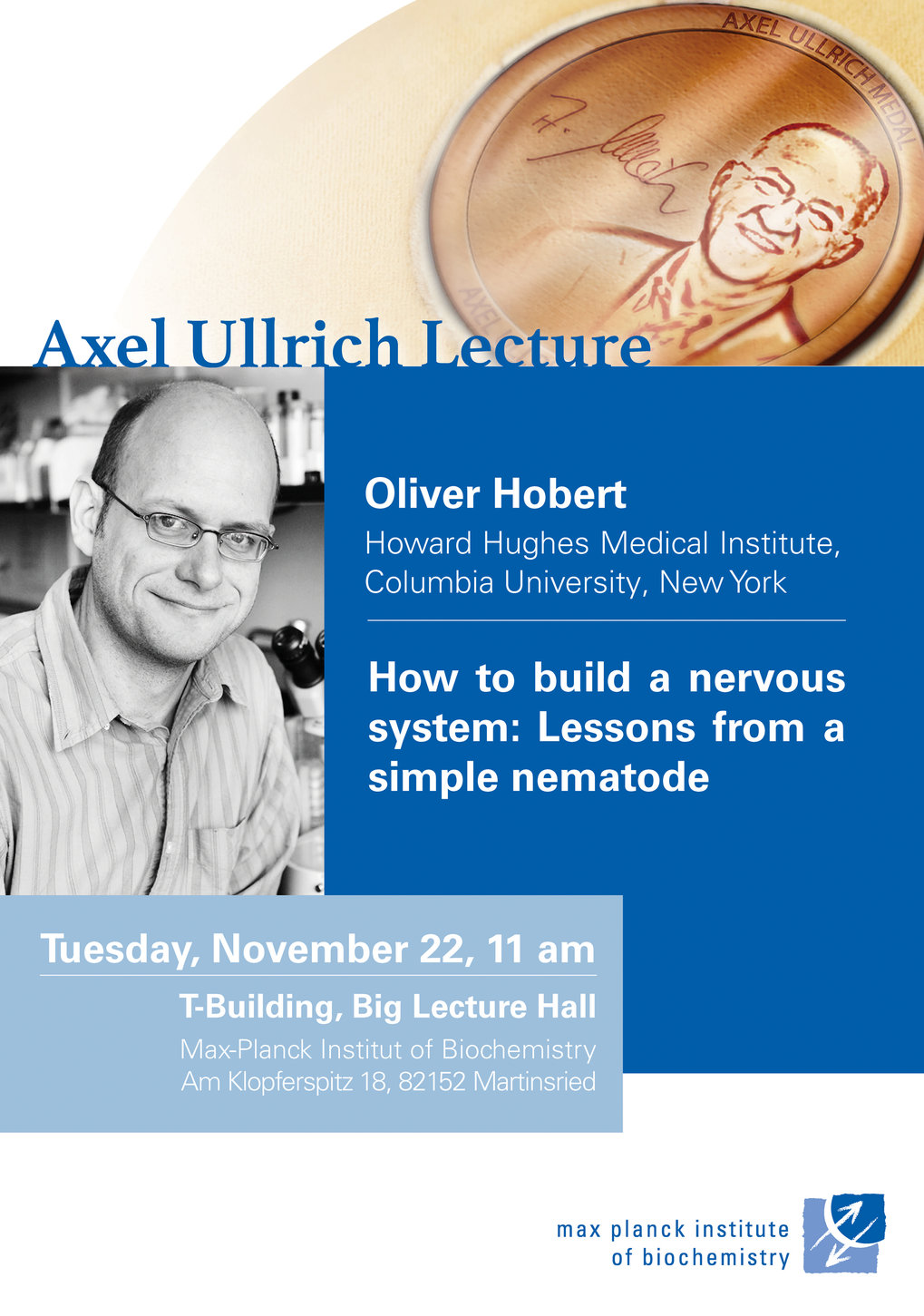 Oliver Hobert - November 22, 11 amHow to build a nervous system: Lessons from a simple nematode